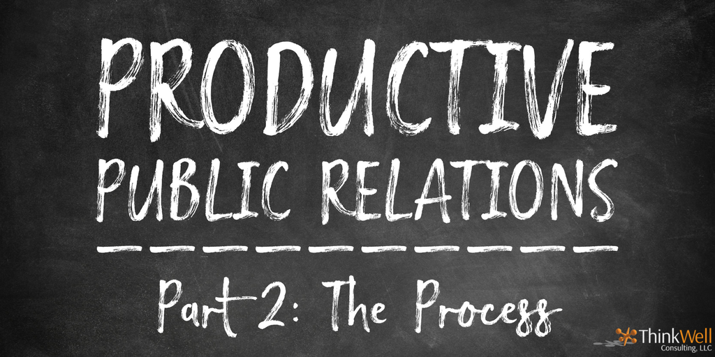 How Productive Are Your Public Relations? Part Two: The Process
