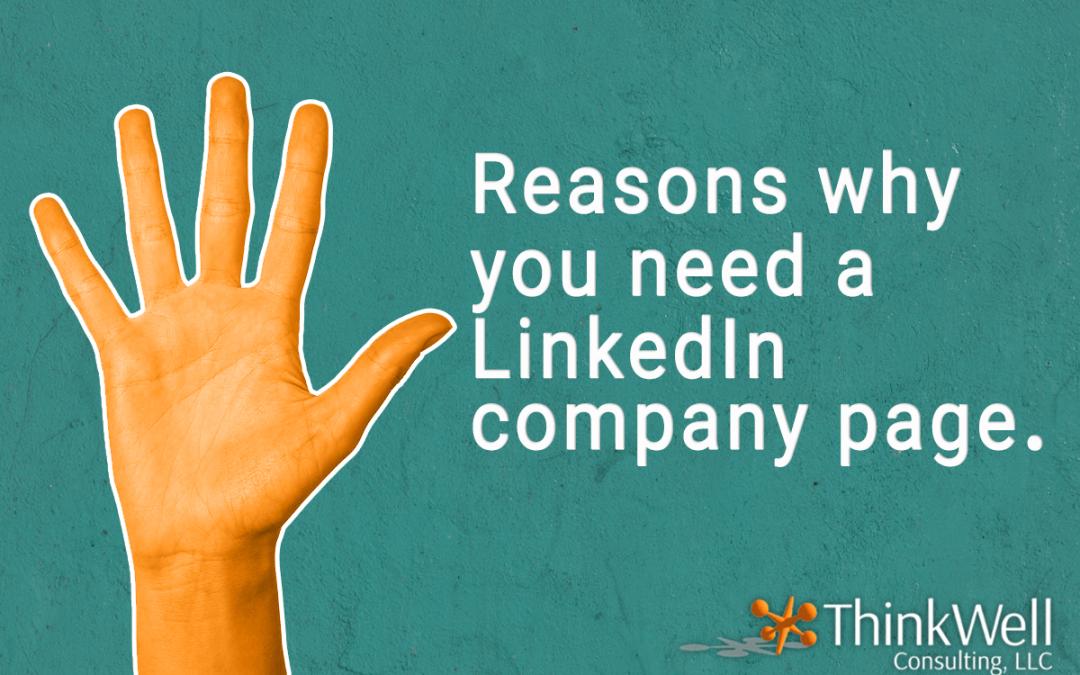 Five Reasons You Need a LinkedIn Company Page