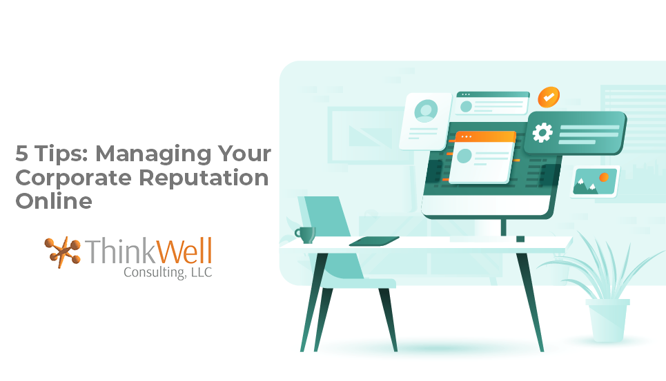 5 Effective Tips for Managing Your Corporate Reputation Online