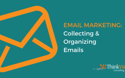 Getting Started with Email Marketing: Collecting and Organizing Emails